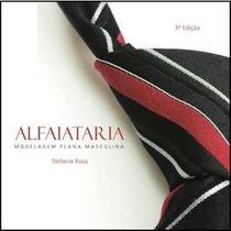 Livro: Alfaiataria- Modelagem Plana Masculina- Stefania Rosa