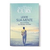 Lidere Sua Mente | Coleção Augusto Cury | Livro Inédito