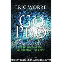 Livro Gopro Go Pro Eric Worre Mmn Traduzido Português!!!