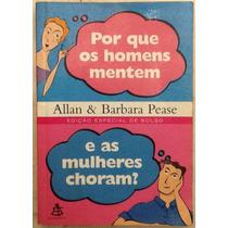 Livro Por Que Os Homens Mentem E As Mulheres Choram?