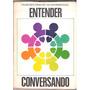 Livro Entender Conversando Francisco Xavier/emmanuel Usado