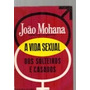A Vida Sexual Dos Solteiros E Casados - João Mohana