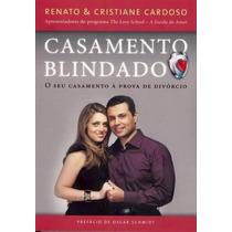 Livro Casamento Blindado - Seu Casamento À Prova De Divórcio