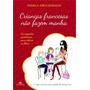 Crianças Francesas Nao Fazem Manha Livro Educação Infantil