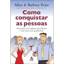 Como Conquistar As Pessoas Allan Pease E Barbara Pease