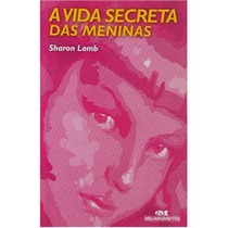 Livro A Vida Secreta Das Meninas Sharon Lamb