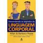 Desvendando Os Segredos Da Linguagem Corporal-allan E Barbar