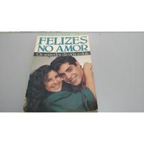 Livro Felizes No Amor - O Segredo Da Vida A Dois