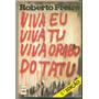 Viva Eu Viva Tu Viva O Rabo Do Tatu-robert Freire-frete Free
