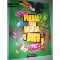 Livro Piadas Para Rachar O Bico Vol. 3 Edição 2012 %