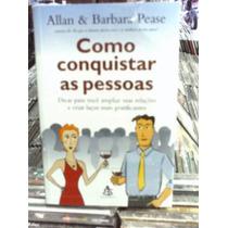 Como Conquistar As Pessoas Allan Barbara Pase Livro