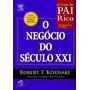 O Negócio Do Século Xxi - Coleção Pai Rico Robert Kiyosaki