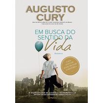Livro - Em Busca Do Sentido Da Vida - Augusto Cury