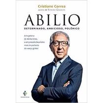 Livro Abilio - A Trajetória De Abilio Diniz, O Empresário