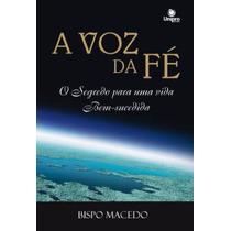 Livro: A Voz Da Fé - Bispo Macedo