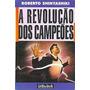 Livro A Revolução Dos Campeões Roberto S. Oferta Reliquiaja