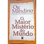 Livro Og Mandino - O Maior Mistério Do Mundo