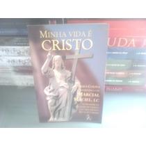 Livro - Minha Vida E Cristo Jesus Colina