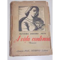 A Vida Continua - Oliveira R. Neto - 1ª Edição - Autografado