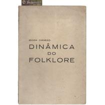 Dinâmica Do Folclore - Edison Carneiro - Autografado