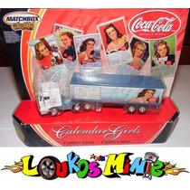 Matchbox Coca-cola Calendar Girls Caminhão Lacrado 16 Cm.