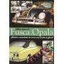 Livro Almanaque Fusca E Opala Historia Carros - Geek