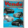Revista Vendo Autos Ed. 291 Ano 11 Sentra Chevy Volvo Linea