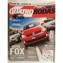 Quatro Rodas 597 Nov/09 Fox/ Agile/ Sandero/ Astra/ Golf