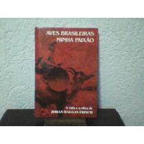 Aves Brasileiras Minha Paixão ¿ Johan Dalgas Frisch