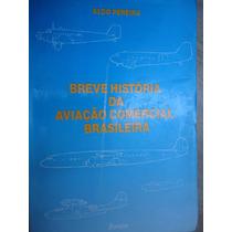 Livro Breve História Da Aviação Comercial Brasileira Autogra