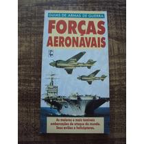 Forças Aeronavais - Guia De Armas De Guerra