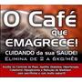 Café Marita Quer Emagrecer ....pergunte-me Como !