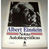 Livro - Notas Autobiográficas - Albert Einstein - 1982