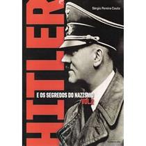 Hitler E Os Segredos Do Nazismo - Vol. 02