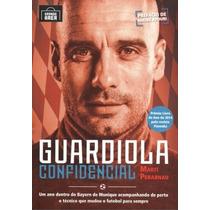 Guardiola Confidencial Livro Perarnau Marti Barcelona Futebo