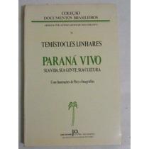 Livro: Paraná Vivo Sua Vida,sua Cultura-temístocles Linhares