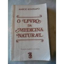O Livro Da Medicina Natural - Márcio Bontempo Ees