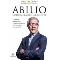 Abílio - A Trajetória De Abilio Diniz - Livro Novo Embalado!