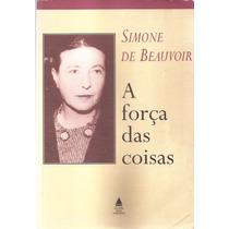 Livro A Força Das Coisas Simone De Beauvoir 1986