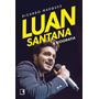 Livro Luan Santana. A Biografia Por Ricardo Marques - Música