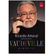 Livro Vaudeville Ricardo Amaral Apresenta Memórias
