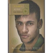 O Planeta Neymar - Paulo Vinícius Coelho (novo) - Futebol