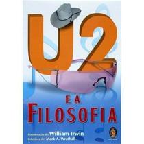 Livro: U2 E A Filosofia - 2007 (bono Vox, Larry Mullen Jr.)