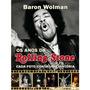 Livro: Os Anos Da Rolling Stone - Cada Foto Conta... (novo)