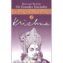 Os Grandes Iniciados 2: Krishna, Édouard Schuré