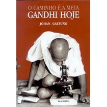 Livro Gandhi Hoje: O Caminho É A Meta - Johan Galtung -raro!