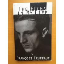 Livro The Films In My Life François Truffaut Cinema Import