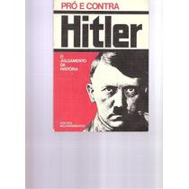 Hitler - Pró E Contra - 1975 - Ed. Melhoramentos