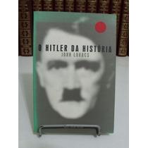 Livro - O Hitler Da História - John Lukacs