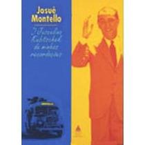 O Juscelino Kubitschek De Minhas Recordações Josué Montello